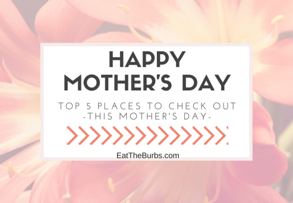 5 Can't Miss Mother's Day Menus (2015)